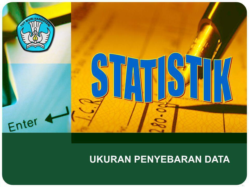 Adaptif Hal.: 31 STATISTIK UKURAN PENYEBARAN DATA Jawab : Q 1 75% Untuk menentukan Q 1 diperlukan ¼ x 80 data = 20 data, artinya Q 1 terletak pada kelas interval ke 3, dengan b = 49,5; p = 10; F = 11; f = 10; Nilai Q1 = 49,5 + 10 = 49,5 + 10 = 58,5