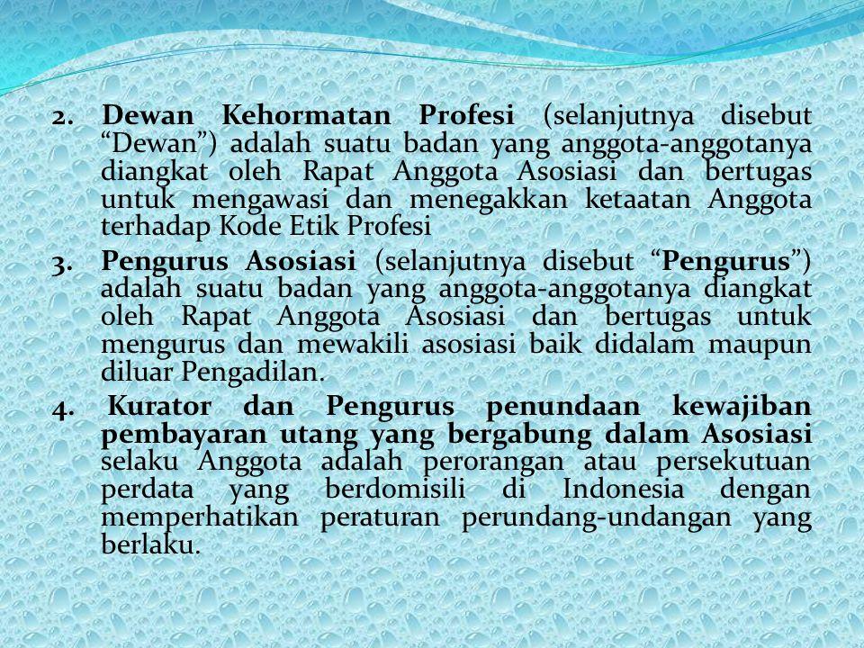 """2. Dewan Kehormatan Profesi (selanjutnya disebut """"Dewan"""") adalah suatu badan yang anggota-anggotanya diangkat oleh Rapat Anggota Asosiasi dan bertugas"""