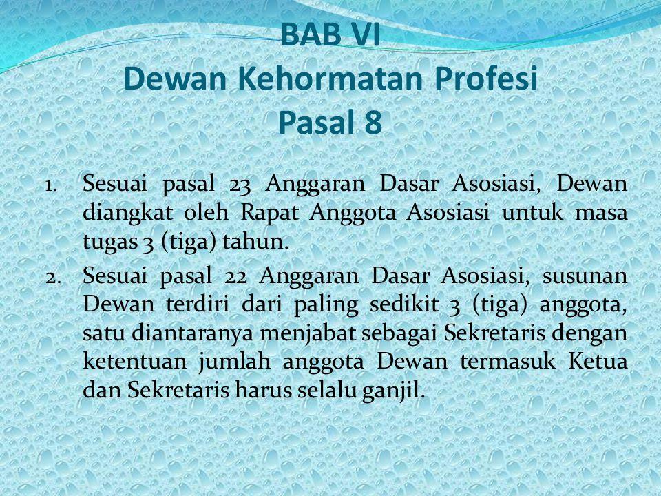 BAB VI Dewan Kehormatan Profesi Pasal 8 1.