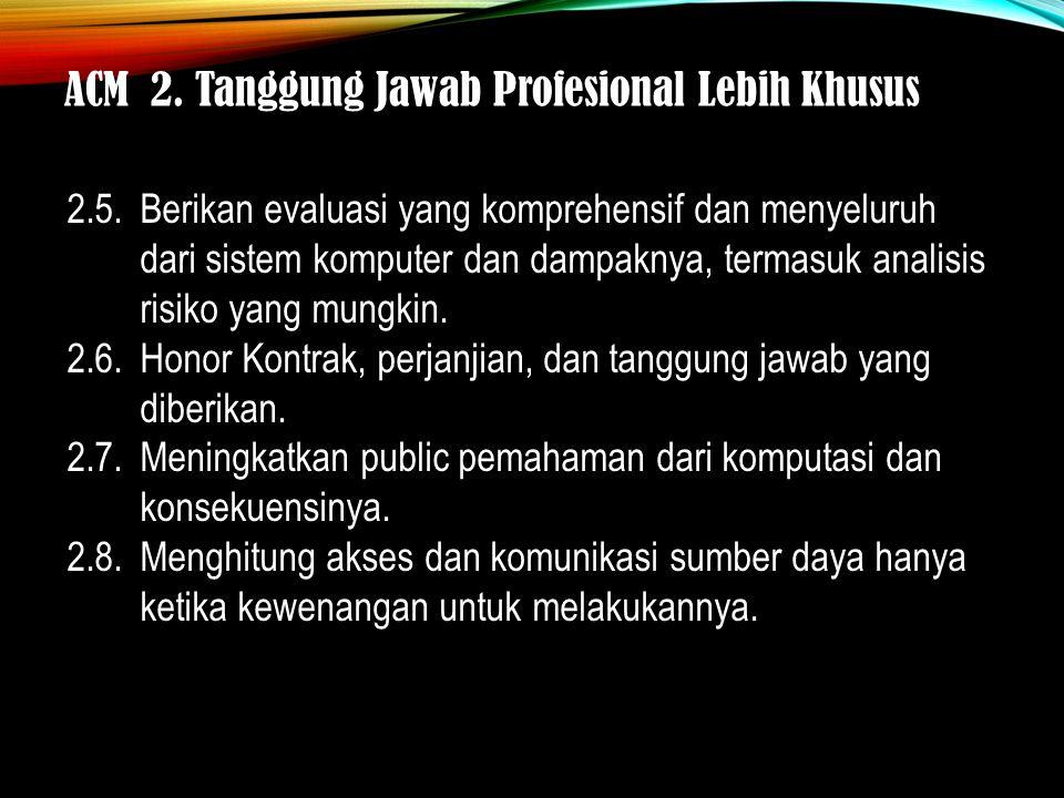 ACM 2. Tanggung Jawab Profesional Lebih Khusus 2.5.