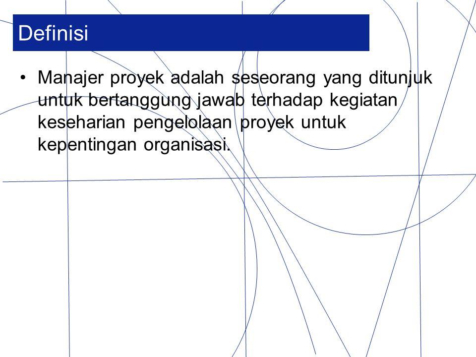 Definisi Manajer proyek adalah seseorang yang ditunjuk untuk bertanggung jawab terhadap kegiatan keseharian pengelolaan proyek untuk kepentingan organ