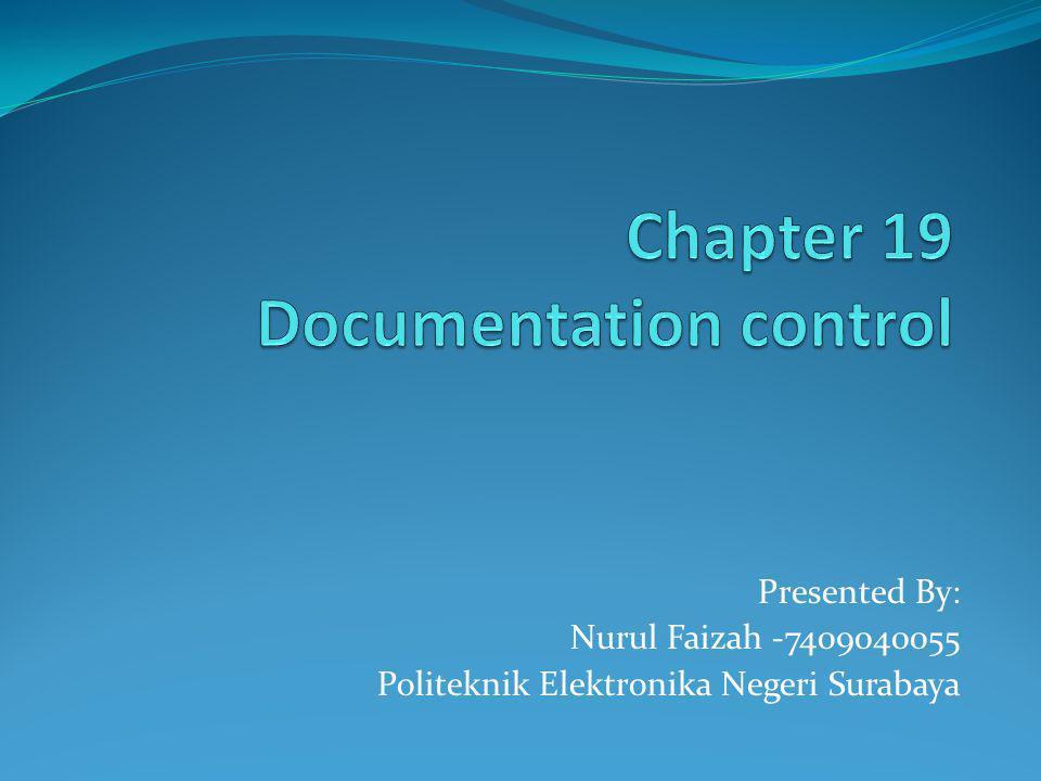 Documentation Control Pengembangan perangkat lunak dan proses pemeliharaan melibatkan banyak penggunaan dokumen, sangat penting untuk jaminan kualitas perangkat lunak selama siklus sistem.