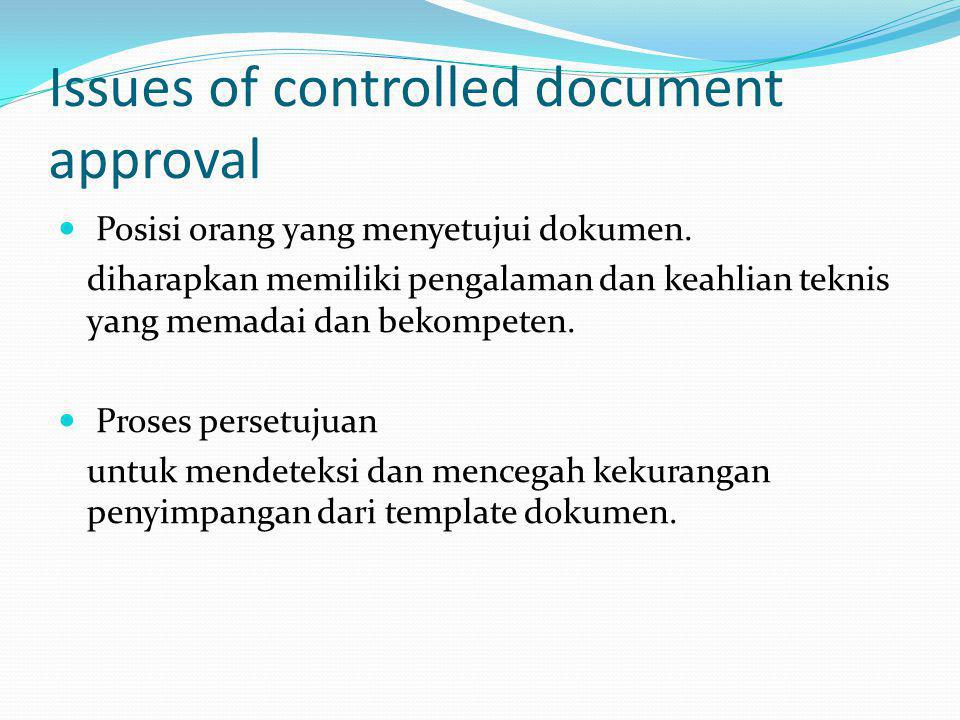 Issues of controlled document approval Posisi orang yang menyetujui dokumen.