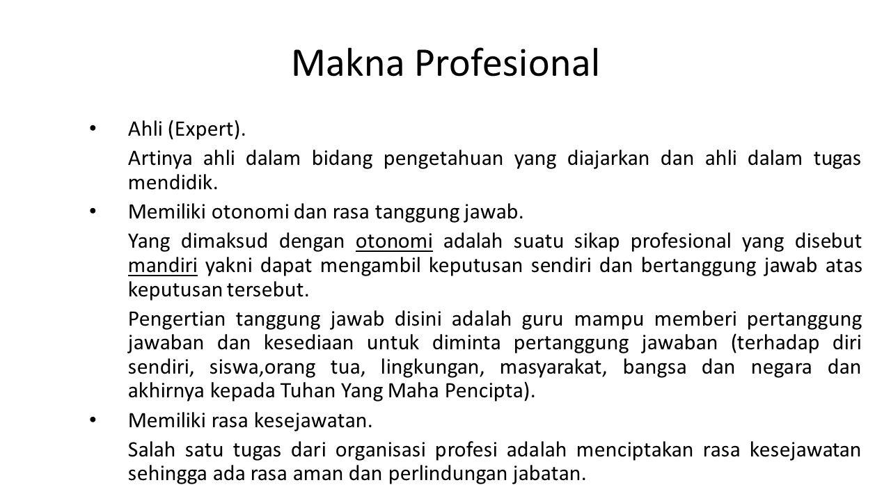Ciri-ciri Guru sebagai Suatu Profesi.(Hoyle, dalam Prof.