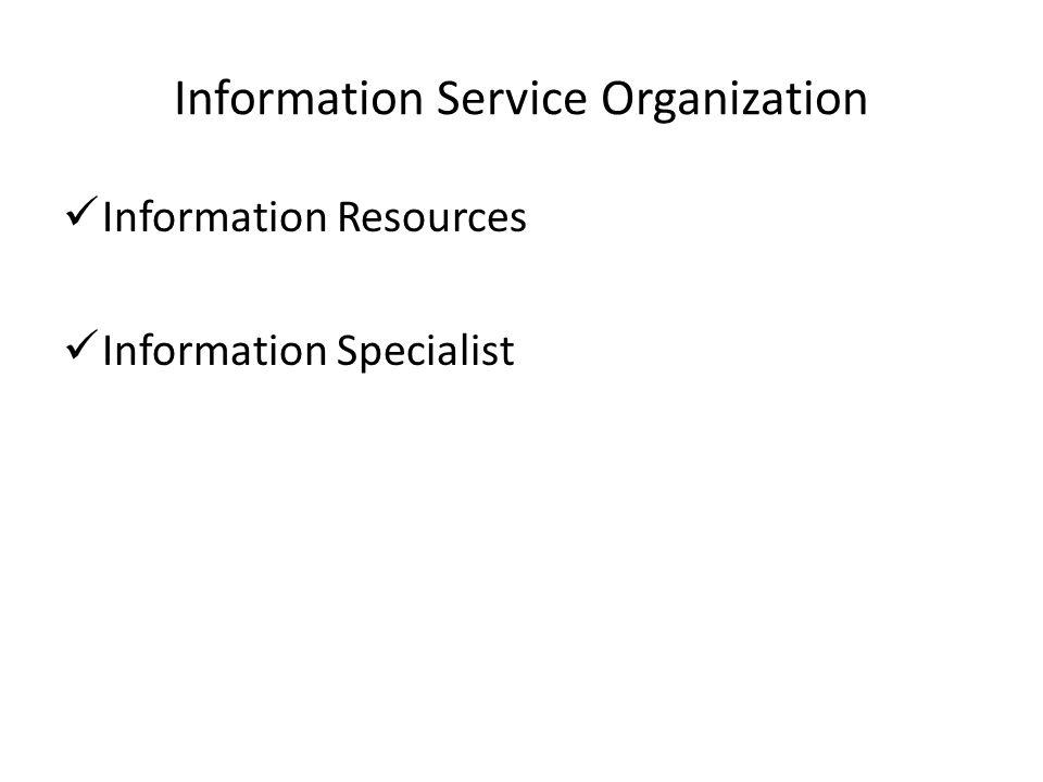 Information Service Organization Information Resources Information Specialist