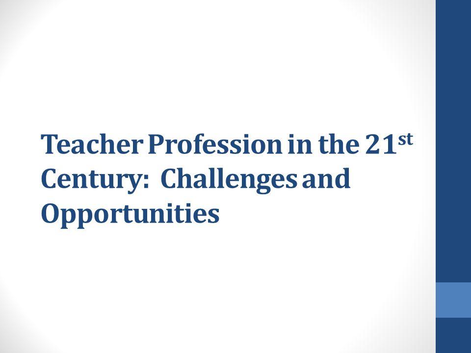 Profesi Pendidik di Abdad 21; Peluang dan Tantangan John Pahamzah Seminar on Teacher Profession in the 21 st Century; Challenges and Opportunities May, 10 th, 2104, UMT Kota Tangerang, Banten