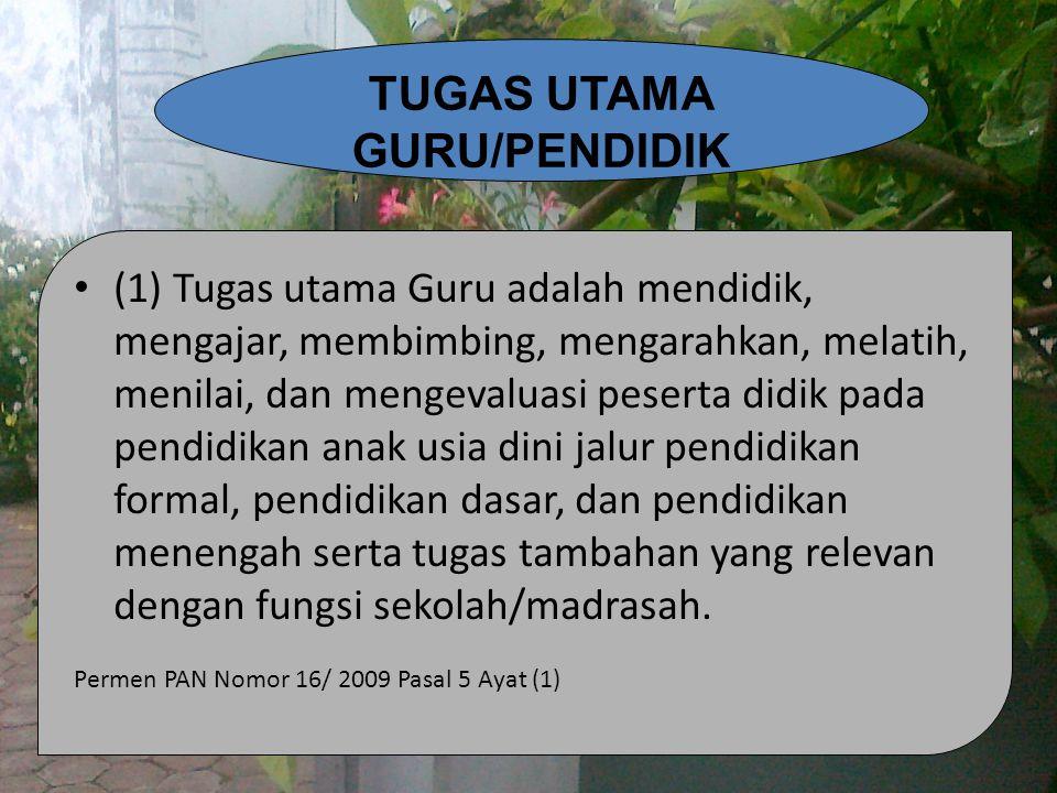 TUGAS UTAMA GURU/PENDIDIK (1) Tugas utama Guru adalah mendidik, mengajar, membimbing, mengarahkan, melatih, menilai, dan mengevaluasi peserta didik pa