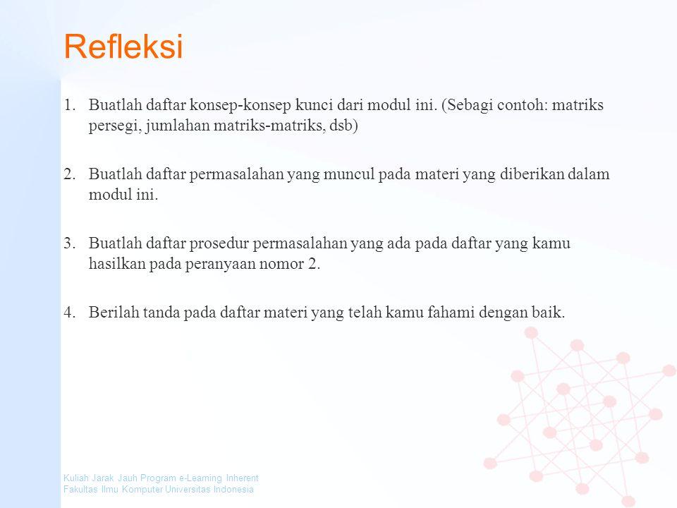 Kuliah Jarak Jauh Program e-Learning Inherent Fakultas Ilmu Komputer Universitas Indonesia Refleksi 1.Buatlah daftar konsep-konsep kunci dari modul in