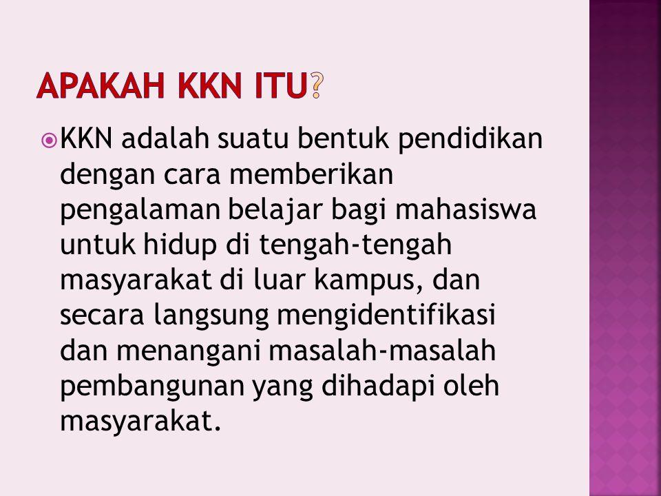 SIFAT KKN  KKN merupakan salah satu kebijakan akademik Undiksha.