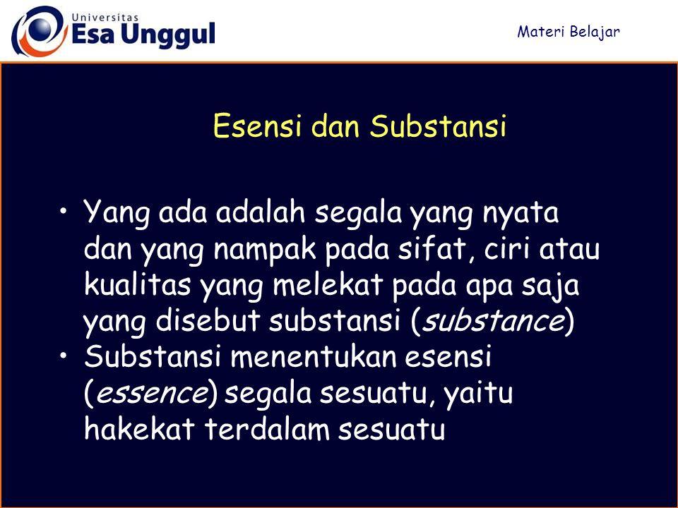 Yang ada adalah segala yang nyata dan yang nampak pada sifat, ciri atau kualitas yang melekat pada apa saja yang disebut substansi (substance) Substan