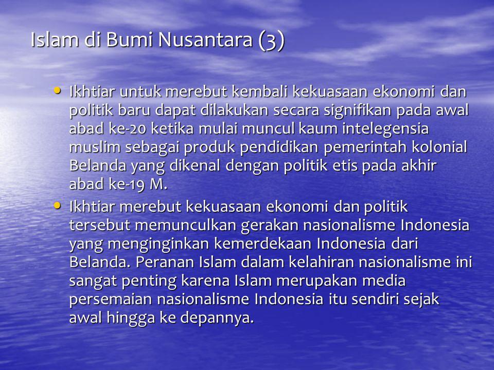 Islam di Bumi Nusantara (3) Ikhtiar untuk merebut kembali kekuasaan ekonomi dan politik baru dapat dilakukan secara signifikan pada awal abad ke-20 ke
