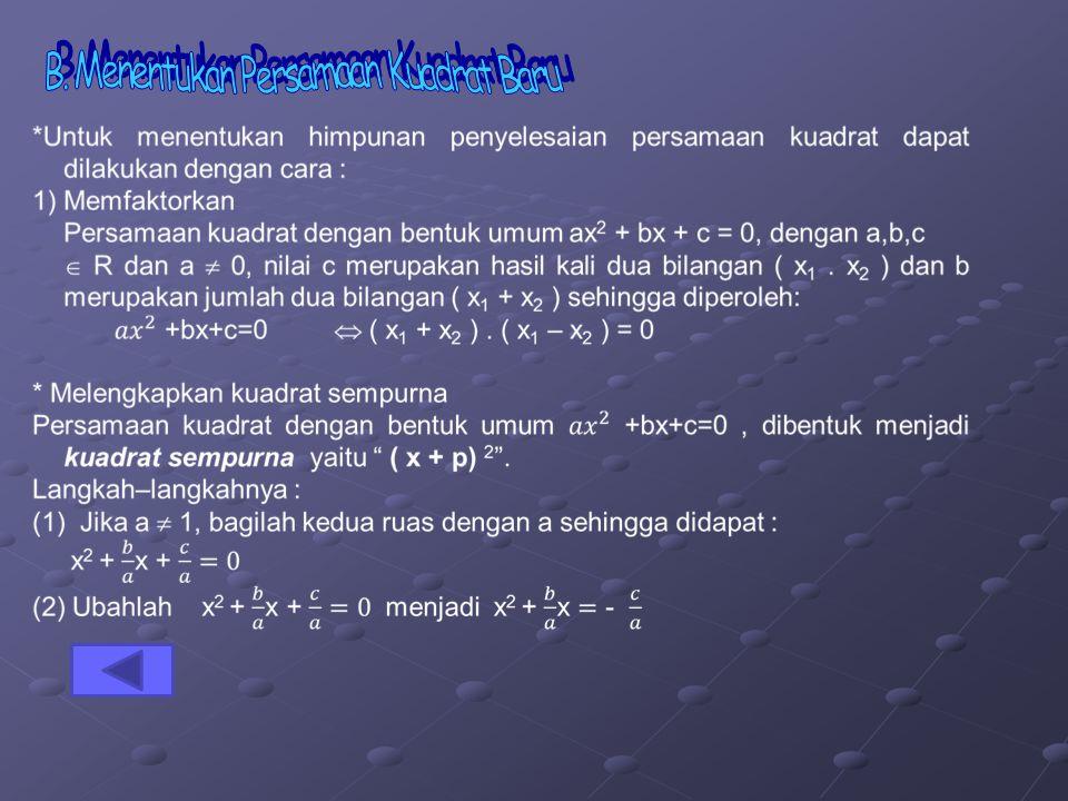 Sifat–sifat / jenis akar–akar persamaan kuadrat ditentukan oleh nilai diskriminan ( D ), yaitu : 1)Jika D > 0, maka persamaan kuadrat mempunyai dua bu