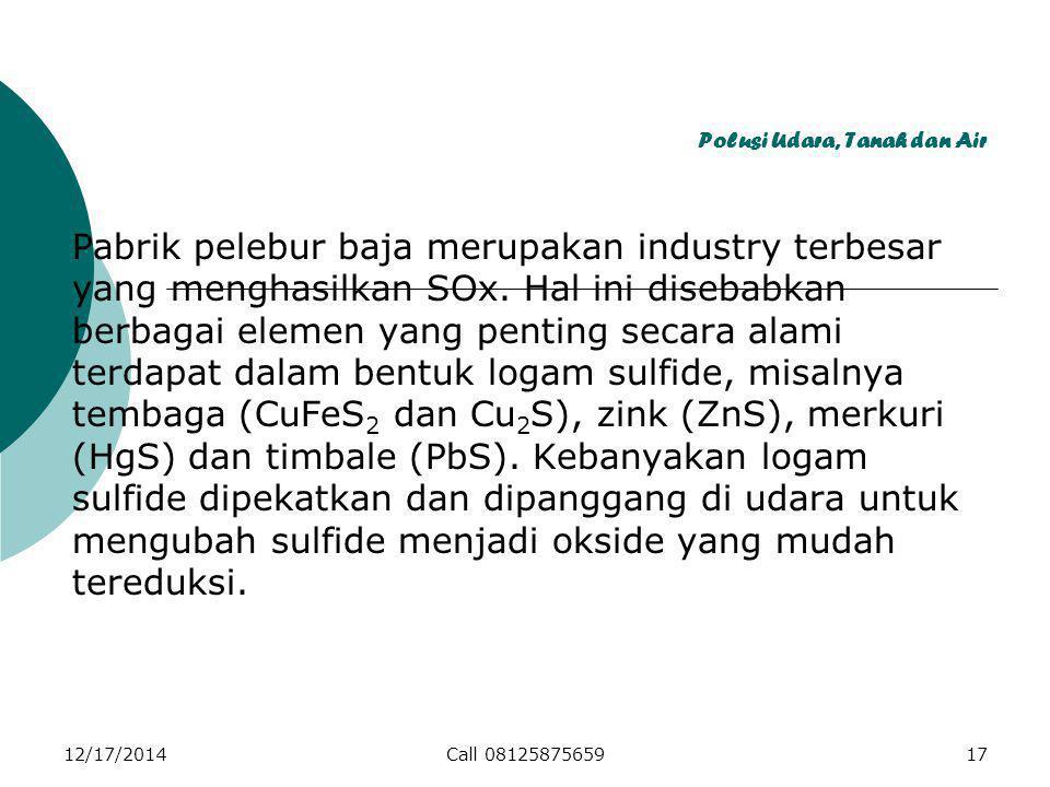 Polusi Udara, Tanah dan Air Pabrik pelebur baja merupakan industry terbesar yang menghasilkan SOx.
