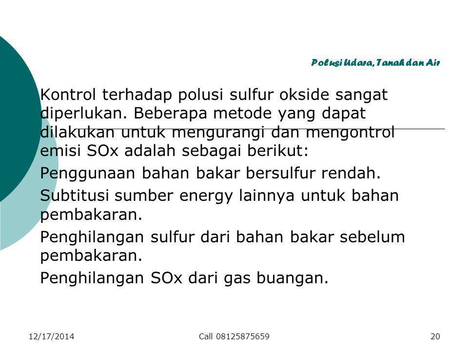Polusi Udara, Tanah dan Air Kontrol terhadap polusi sulfur okside sangat diperlukan.