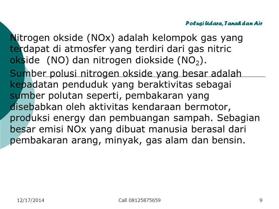Polusi Udara, Tanah dan Air Nitrogen okside (NOx) adalah kelompok gas yang terdapat di atmosfer yang terdiri dari gas nitric okside (NO) dan nitrogen diokside (NO 2 ).