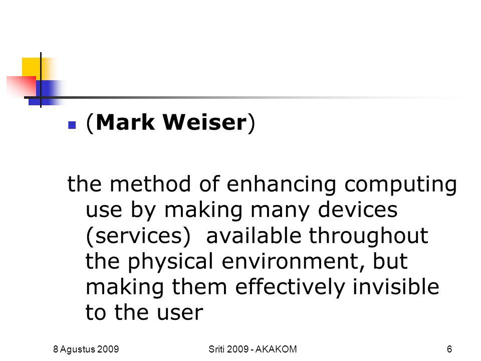 7 Sinonim dari UC Era setelah-PC Pervasive Computing Ambient Intelligence Disappearing/invisible/calm computing Mixed-mode System Tangible bits