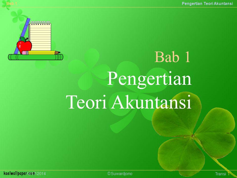  Suwardjono Bab 1Pengertian Teori Akuntansi 12/17/2014 Transi 1 Bab 1 Pengertian Teori Akuntansi