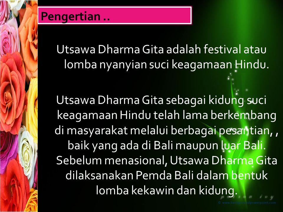 Utsawa Dharma Gita adalah festival atau lomba nyanyian suci keagamaan Hindu.