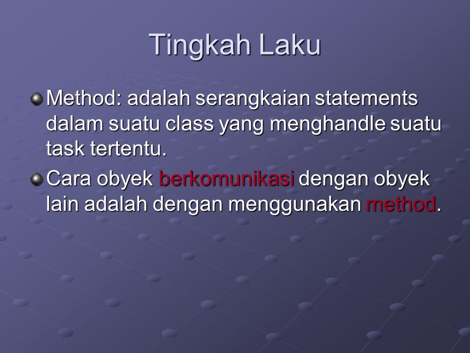 Contoh: class, object, attributtes, dan behavior nama class instance variable methods