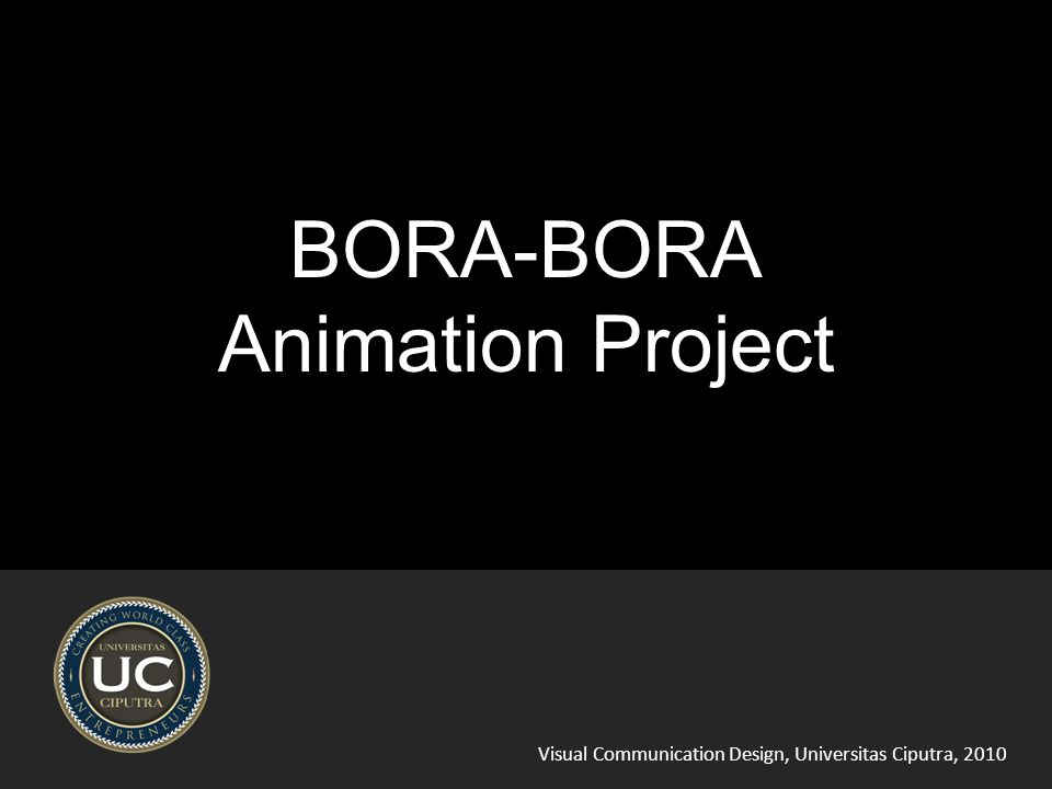 Visual Communication Design, Universitas Ciputra, 2010 BORA-BORA Animation Project