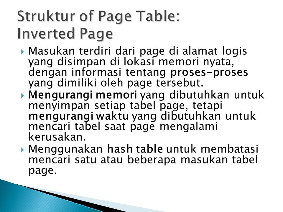  Masukan terdiri dari page di alamat logis yang disimpan di lokasi memori nyata, dengan informasi tentang proses-proses yang dimiliki oleh page tersebut.