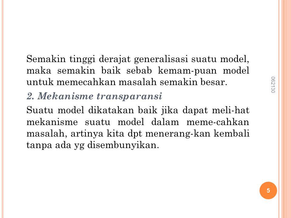 Dalam menetapkan keduanya, harus di- ingat bahwa model harus lengkap, valid, tetapi juga cukup sederhana.
