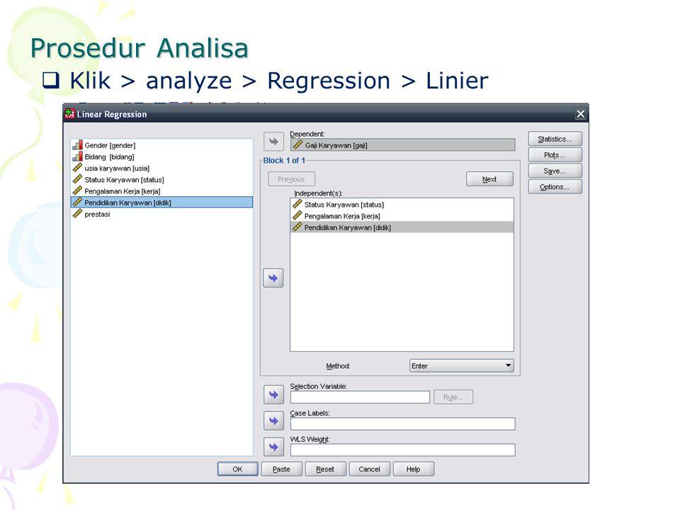 Prosedur Analisa  Klik > Statistic, centang pilihan sesuai gambar