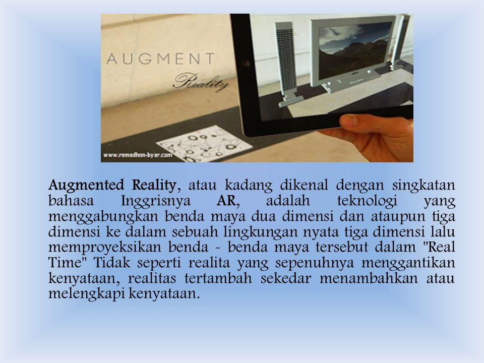 Sistem Augmented Reality bekerja berdasarkan deteksi citra.