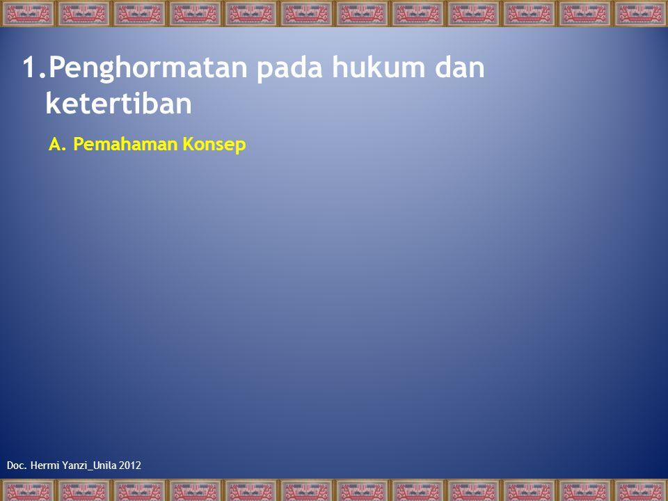 Doc. Hermi Yanzi_Unila 2012 1.Penghormatan pada hukum dan ketertiban A. Pemahaman Konsep
