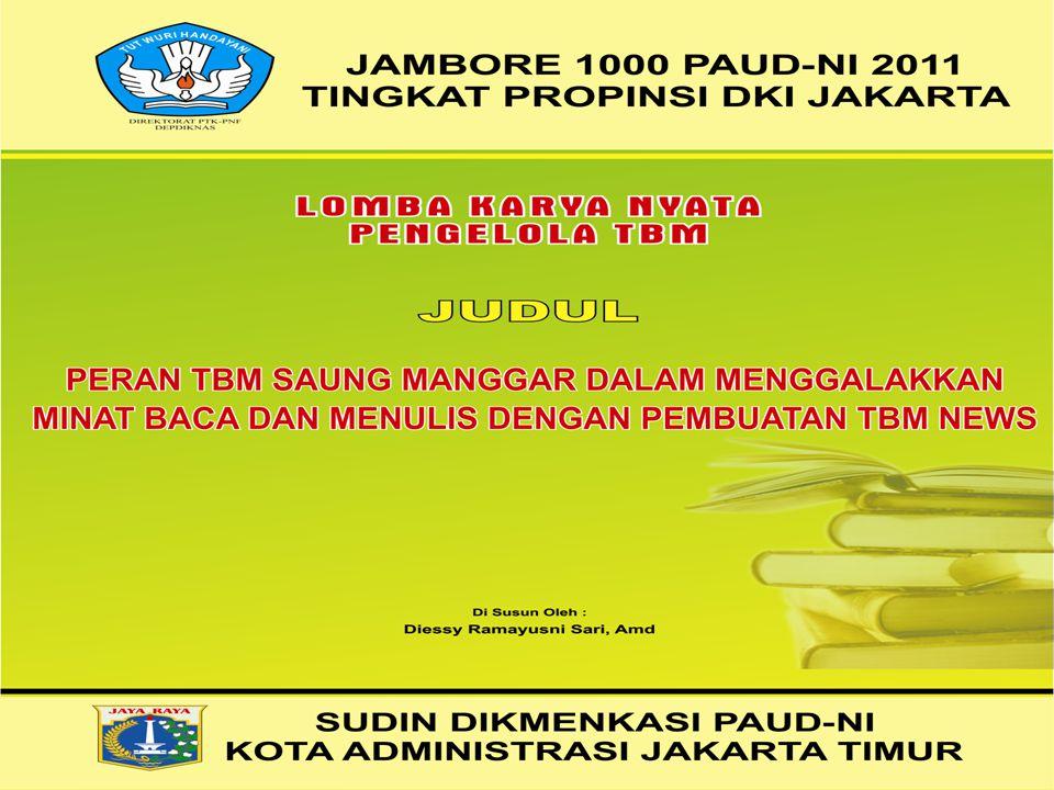 LOMBA JAMBORE 1000 PAUDNI 2011 TINGKAT PROPINSI DKI JAKARTA DENGAN JUDUL :