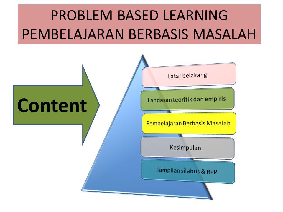 MASALAH  Masalah harus otentik yang berhubungan dengan konteks sosial siswa.