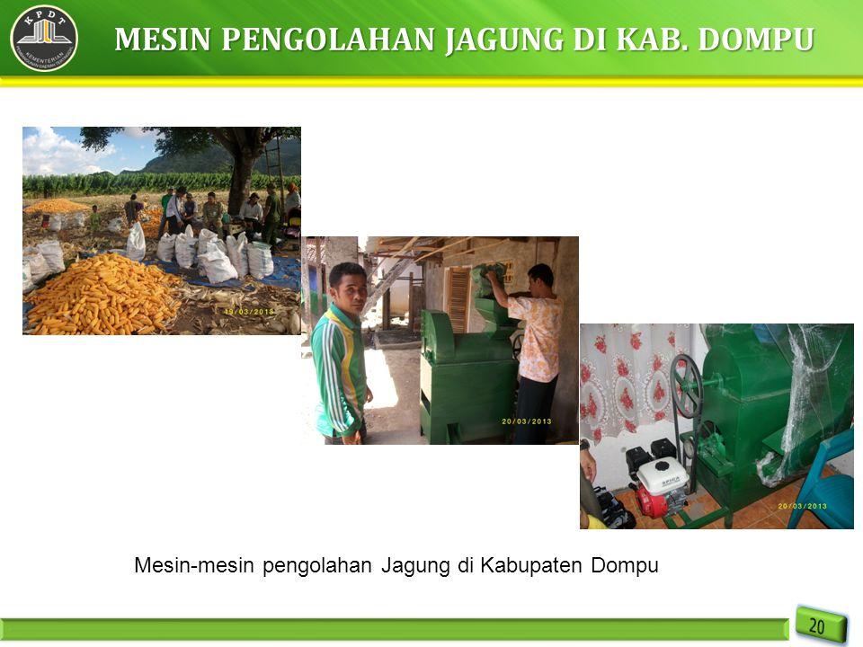 MESIN PENGOLAHAN JAGUNG DI KAB. DOMPU Mesin-mesin pengolahan Jagung di Kabupaten Dompu