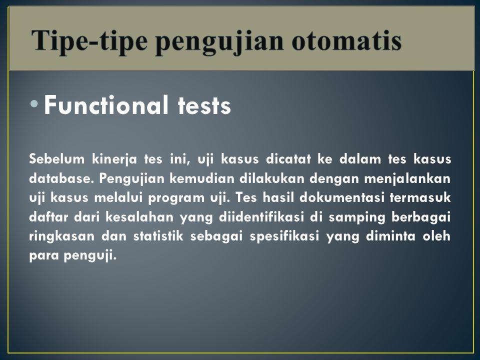 Functional tests Sebelum kinerja tes ini, uji kasus dicatat ke dalam tes kasus database.