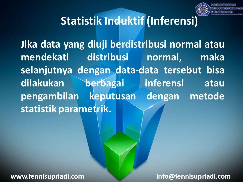 Statistik Induktif (Inferensi) Namun, jika terbukti data tidak berdistribusi normal atau jauh dari kriteria distribusi normal, maka metode parametrik tidak bisa digunakan; untuk kegiatan inferensi sebaiknya digunakan metode statistik nonparametrik.
