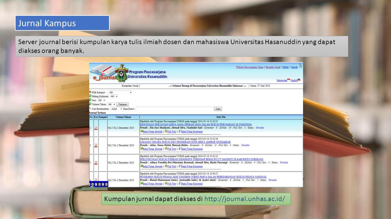 Jurnal Kampus Server journal berisi kumpulan karya tulis ilmiah dosen dan mahasiswa Universitas Hasanuddin yang dapat diakses orang banyak. Kumpulan j