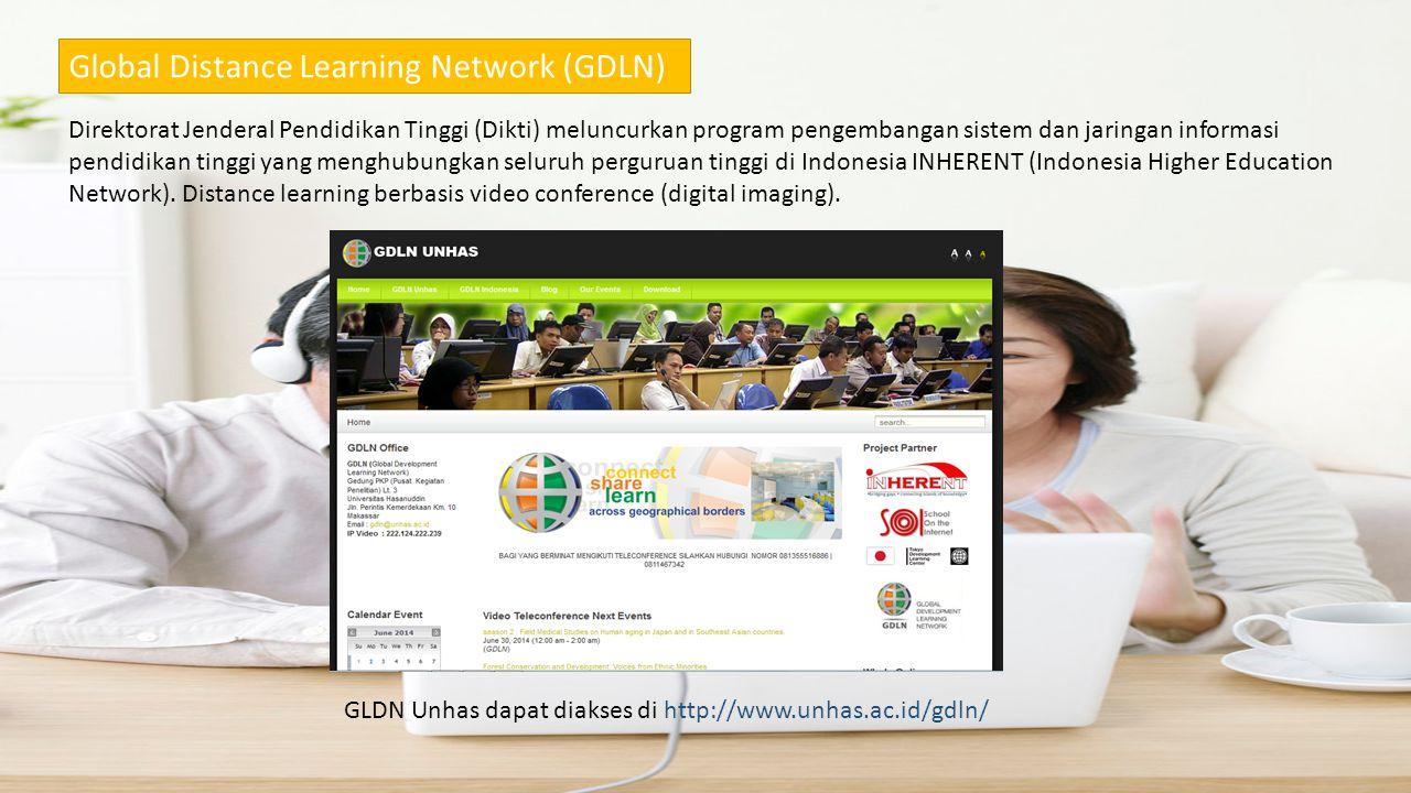 Global Distance Learning Network (GDLN) Direktorat Jenderal Pendidikan Tinggi (Dikti) meluncurkan program pengembangan sistem dan jaringan informasi p