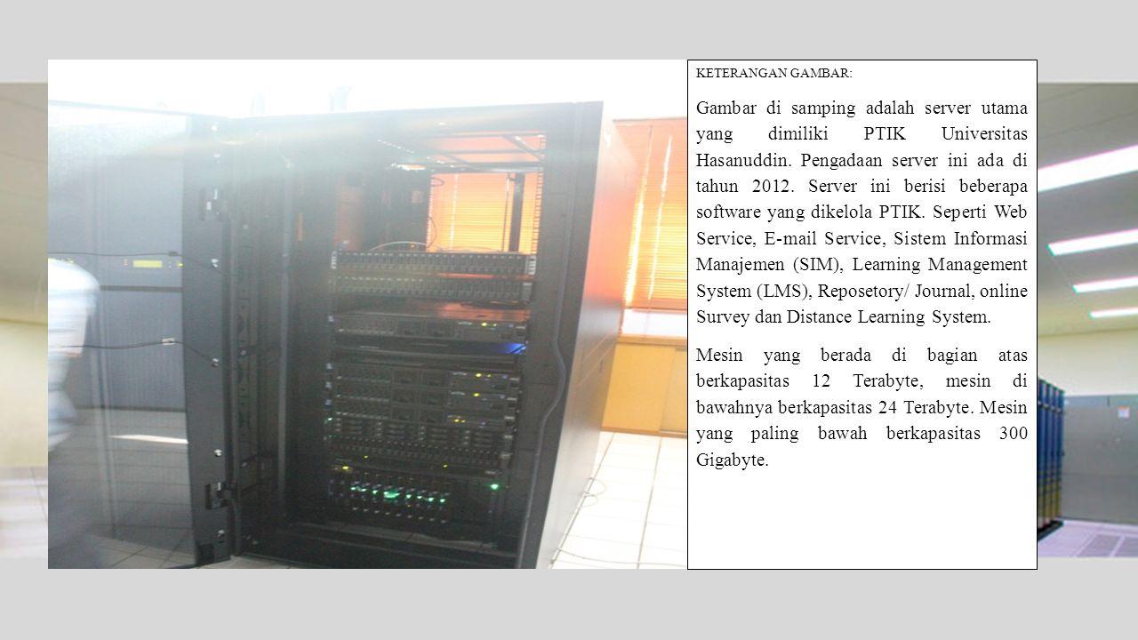 KETERANGAN GAMBAR: Gambar di samping adalah server utama yang dimiliki PTIK Universitas Hasanuddin. Pengadaan server ini ada di tahun 2012. Server ini