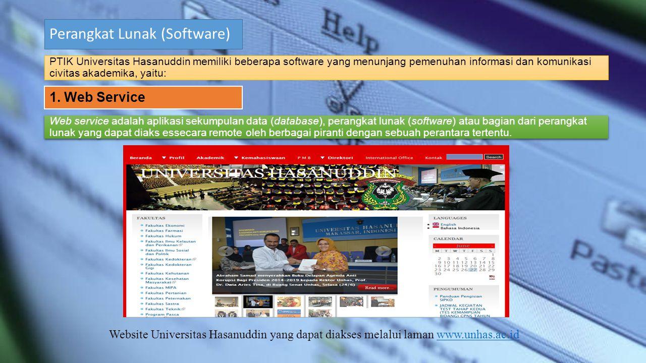 Perangkat Lunak (Software) PTIK Universitas Hasanuddin memiliki beberapa software yang menunjang pemenuhan informasi dan komunikasi civitas akademika,