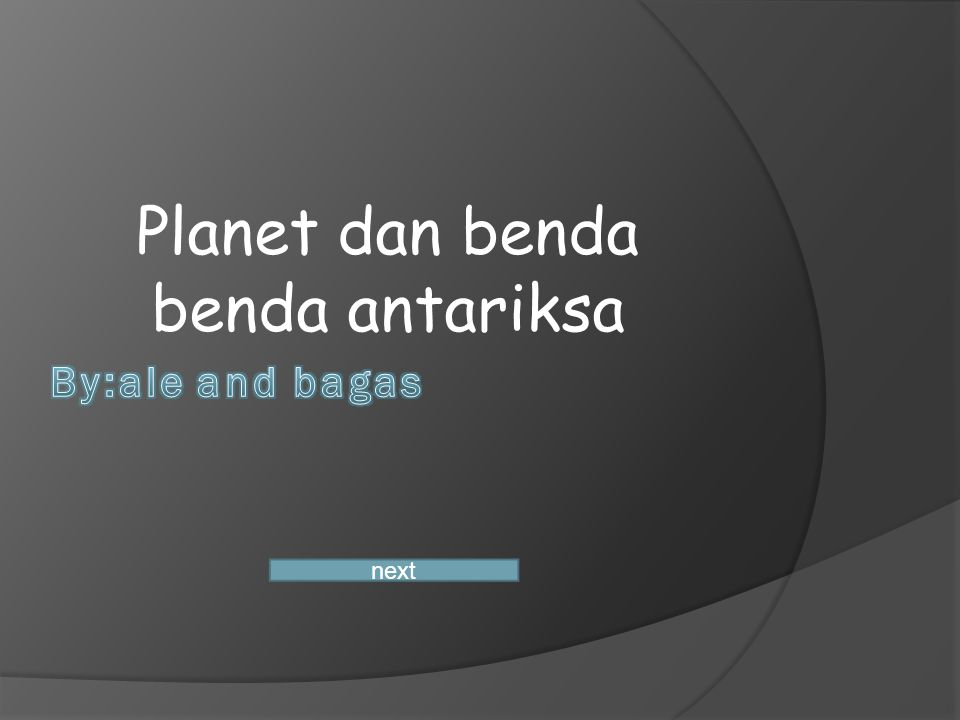 Planet dan benda benda antariksa next