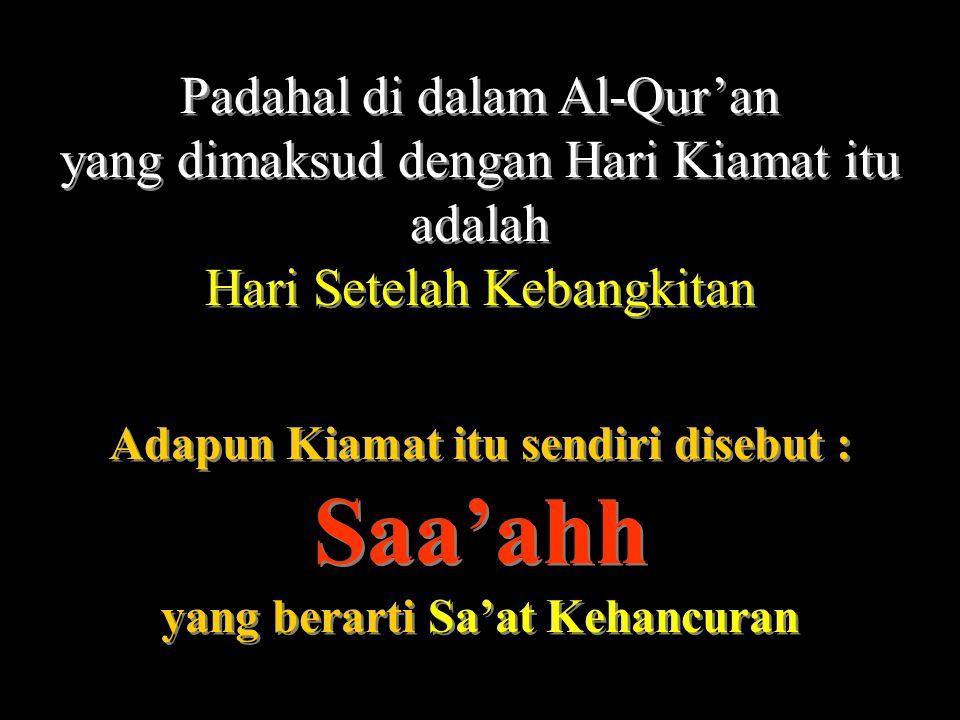 Dan sesungguhnya dia (Al-Quran itu) ilmu untuk sa'at kehancuran.