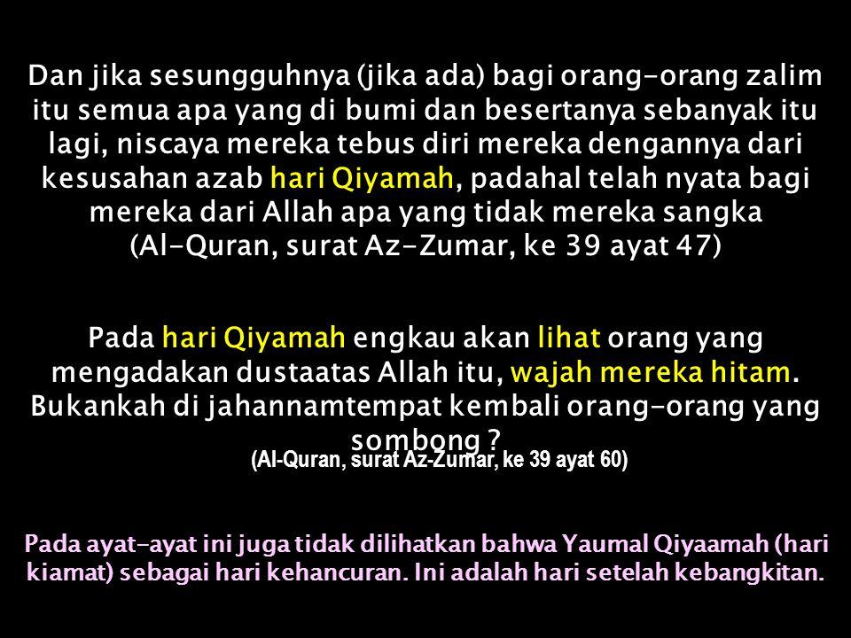 Surat Al-Qiyyaamahh (075.006).Ia bertanya: Bila hari Qiyamah .
