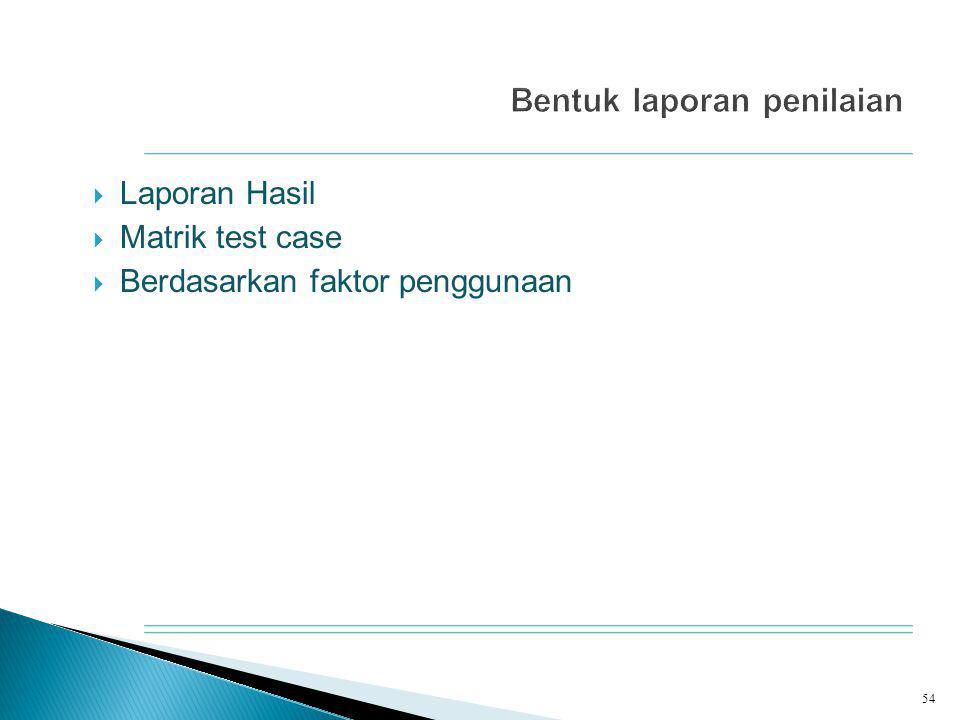  Laporan Hasil  Matrik test case  Berdasarkan faktor penggunaan 54