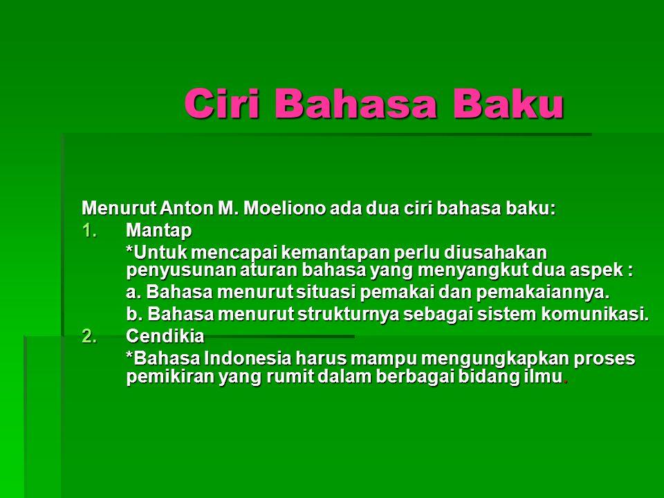 Ciri Bahasa Baku Menurut Anton M.
