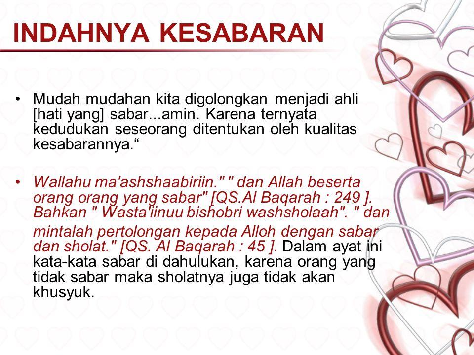 INDAHNYA KESABARAN Bismillahirrohmannirrohiim Di dalam bahasa Inggeris, kata Heart, yang berarti jantung digunakan sewaktu membicarakan tentang Perasa