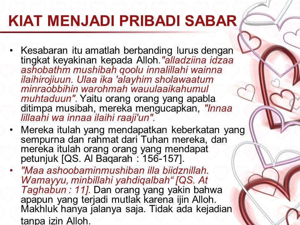 ASSHABUR [ALLAH MAHA PENYABAR] Oleh karena itu bagi para akhwat, andai akan mencari calon suami pilihlah laki laki yang sabar, yang tidak temperamenta
