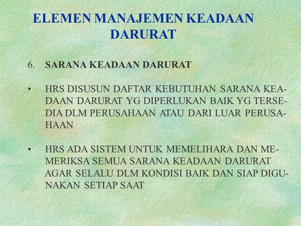 ELEMEN MANAJEMEN KEADAAN DARURAT 6.