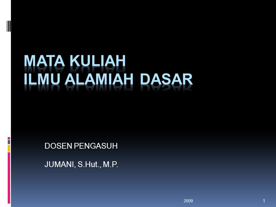 2009 1 DOSEN PENGASUH JUMANI, S.Hut., M.P.