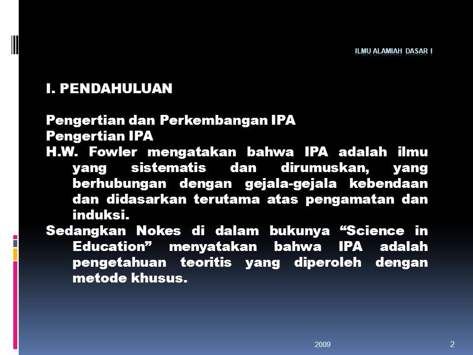 2009 2 I.PENDAHULUAN Pengertian dan Perkembangan IPA Pengertian IPA H.W.