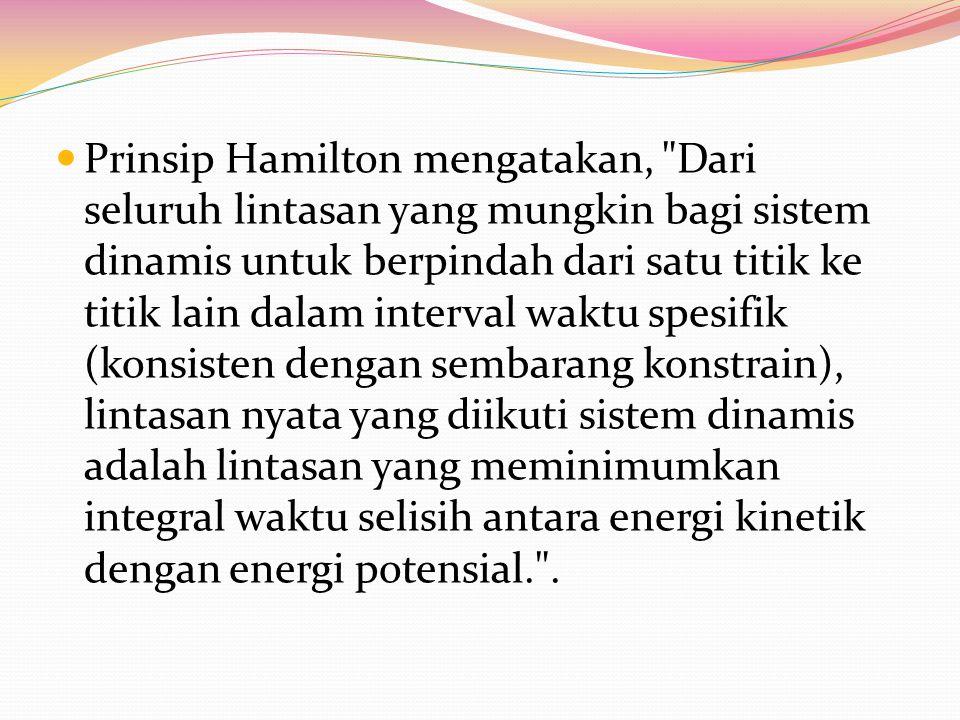 Prinsip Hamilton mengatakan,