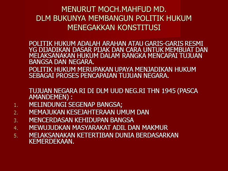 MENURUT MOCH.MAHFUD MD.